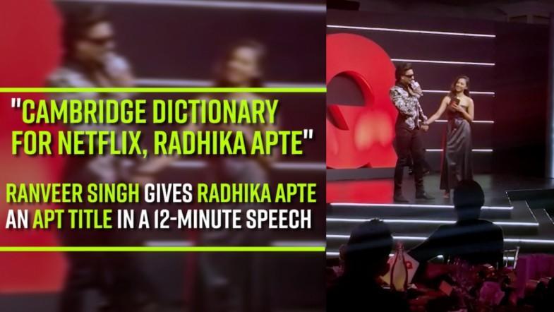 Cambridge Dictionary for NETFLIX, Radhika Apte; Ranveer Singh gives Radhika Apte an apt title