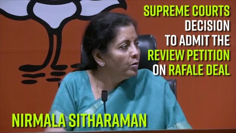 Nirmala Sitharaman on Supreme Courts decision to admit the review petition on Rafale deal