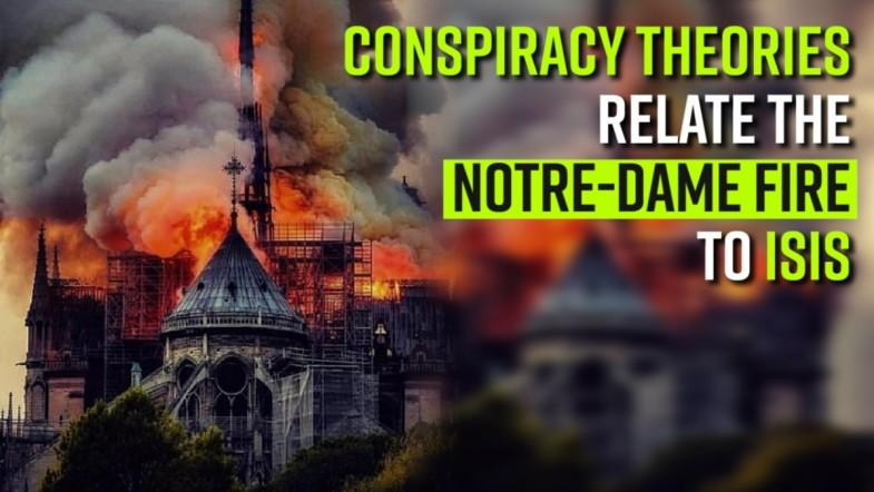 Conspiracy theories relate the Notre-Dame fire to ISIS