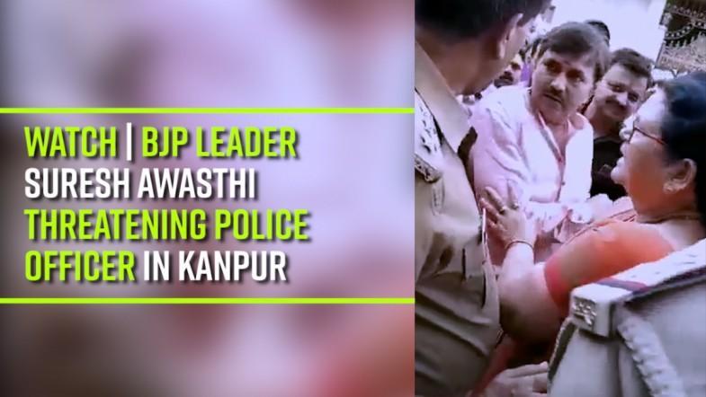 Watch | BJP leader Suresh Awasthi threatening Police Officer in Kanpur