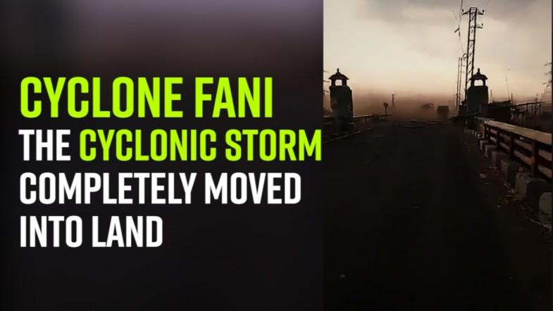 Cyclone Fani | The cyclonic storm completely moved into land