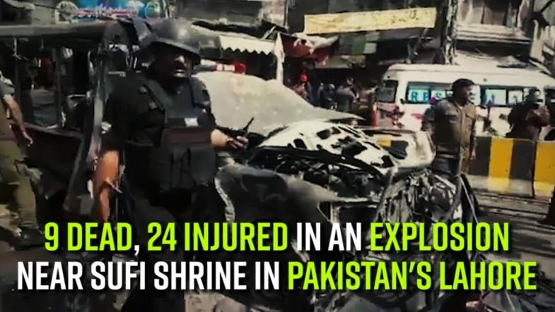 9 dead, 24 injured in an explosion near Sufi shrine in Pakistans Lahore