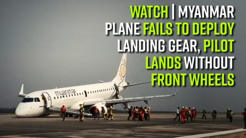Watch | Myanmar plane fails to deploy landing gear, pilot lands without front wheels