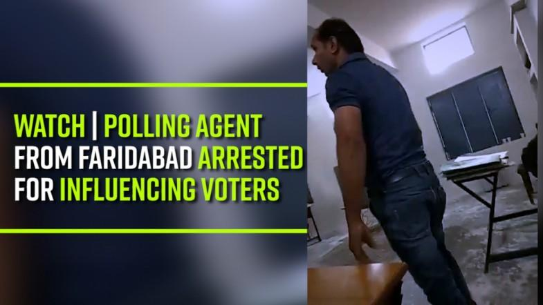 Watch | Polling agent from Faridabad arrested for influencing voters