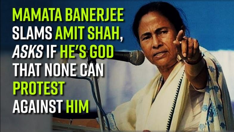 Mamata Banerjee slams Amit Shah, asks if hes god that none can protest against him