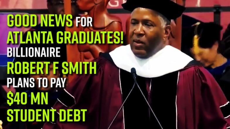 Good news for Atlanta graduates! Billionaire Robert F Smith plans to pay $40 mn student debt