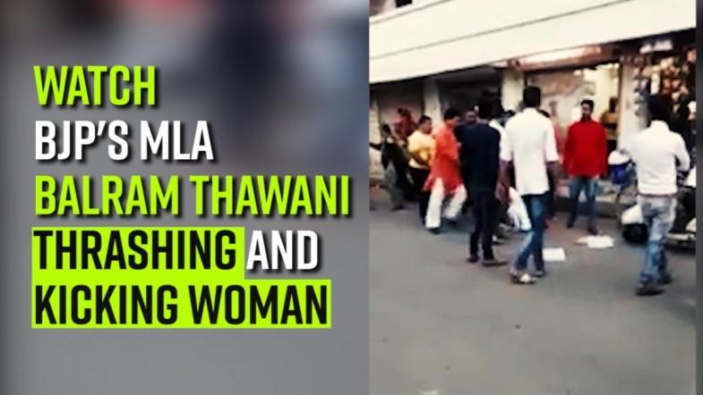 WATCH | BJPs MLA Balram Thawani thrashing and Kicking woman
