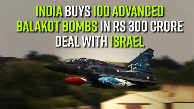 India buys 100 advanced Balakot bombs in Rs 300 crore deal with Israel