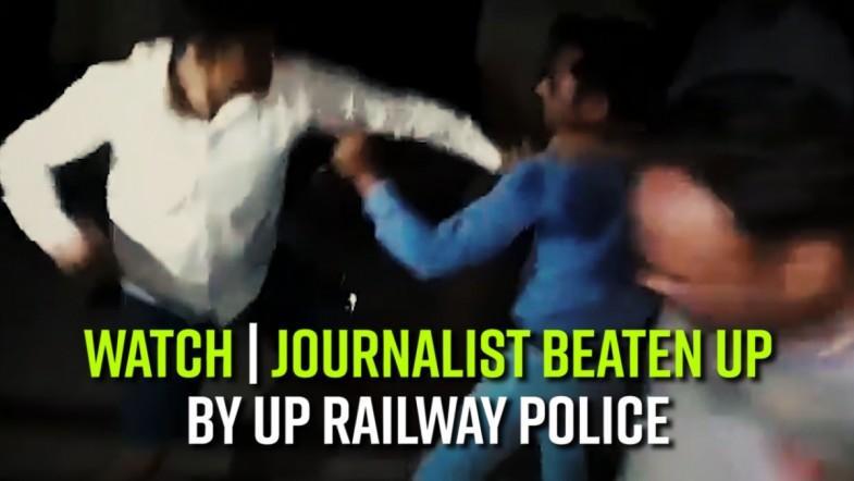 Watch | Journalist beaten up by UP Railway police