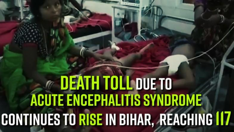 Death toll due to Acute Encephalitis Syndrome continues to rise in Bihar, reaching 117