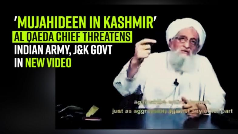 Dont Forget Kashmir | Al Qaeda chief threatens Indian Army, J and K govt in new video