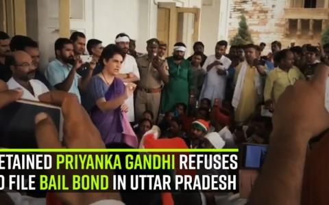 Detained priyanka Gandhi refuses to file bail bond in Uttar Pradesh