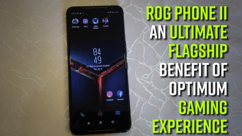 ROG Phone II is an ultimate flagship with added benefit of optimum gaming experience