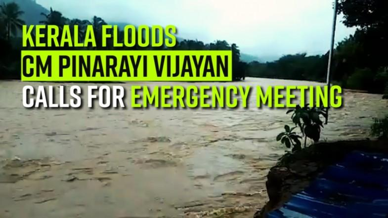 Kerala Floods | CM Pinarayi Vijayan calls for emergency meeting