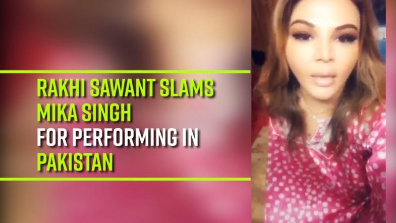 Rakhi Sawant slams Mika Singh for performing in Pakistan