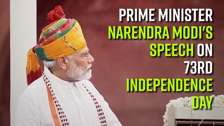 PM Narendra Modis speech on 73rd Independence Day
