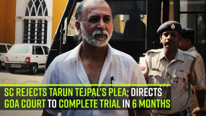SC rejects Tarun Tejpals plea; directs Goa court to complete trial in 6 months