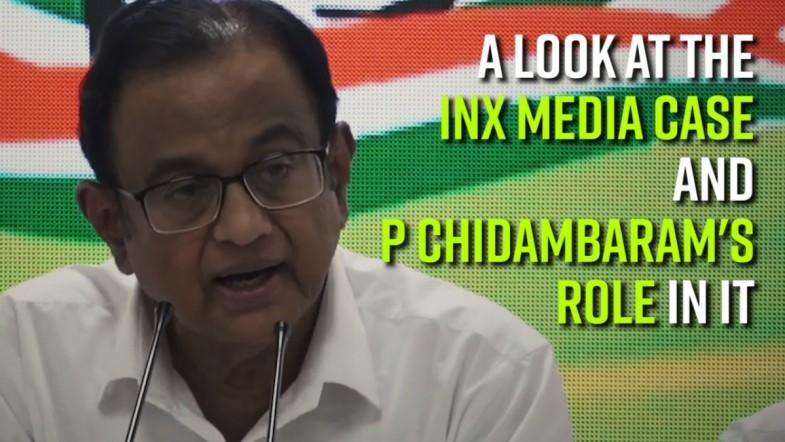 A look at the INX Media case and P Chidambarams role in it