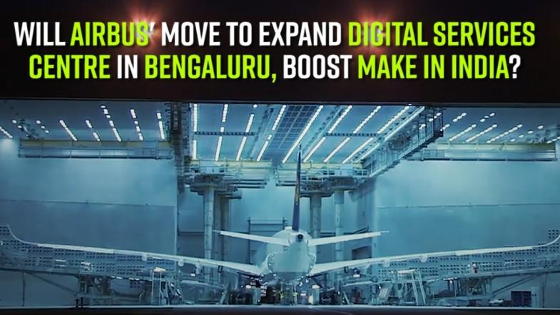 Will Airbus move to expand digital services centre in Bengaluru boost Make in India?