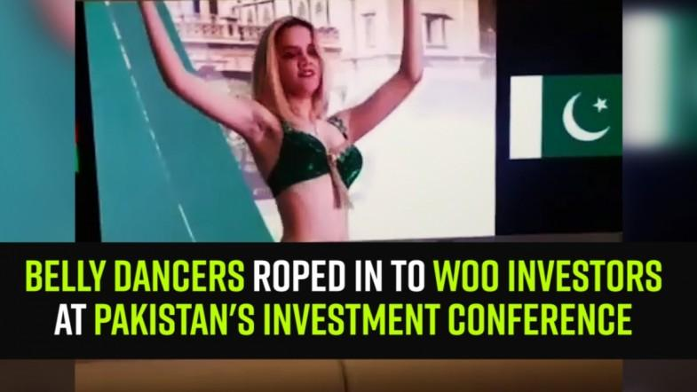Belly dancers roped in to woo investors at Pakistans investment conference
