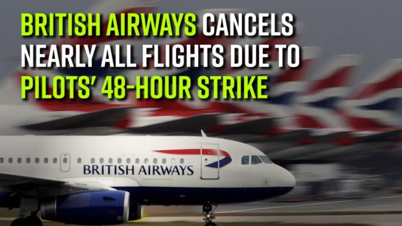 British Airways cancels nearly all flights due to pilots 48-hour strike