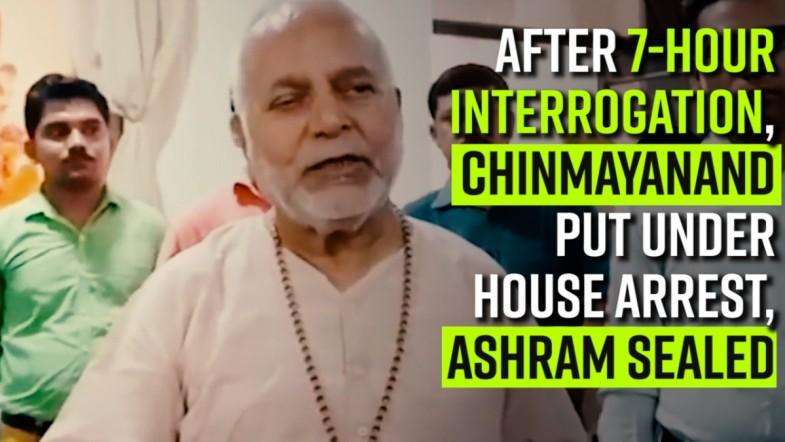 After 7-hr interrogation, Chinmayanand put under house arrest, ashram sealed