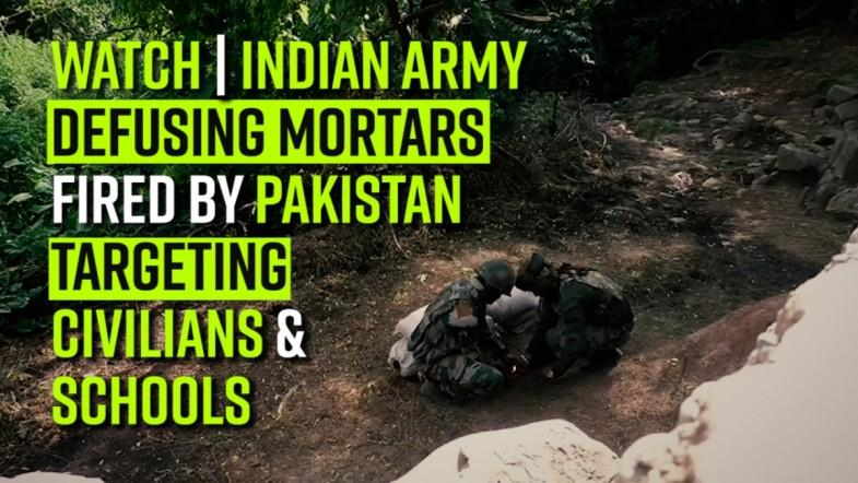 Watch Indian Army defusing mortars fired by Pakistan targeting civilians and Schools
