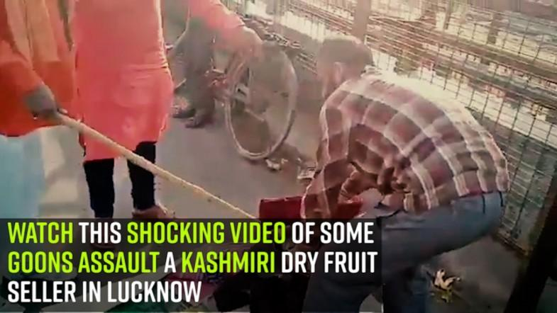 Watch this Shocking Video of some goons assault a Kashmiri dry fruit seller in Lucknow