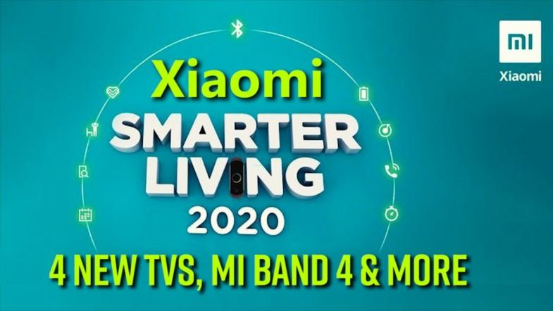 Xiaomi Smarter Living 2020 4 new TVs, Mi Band 4 and more