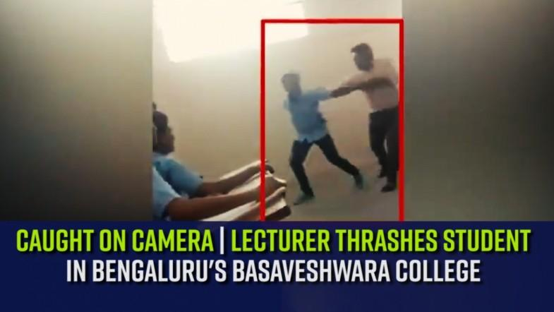Watch | Lecturer thrashes student in Bengalurus Basaveshwara College