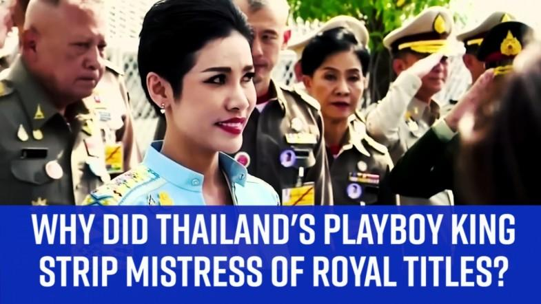 Why did Thailands playboy king strip mistress of royal titles?
