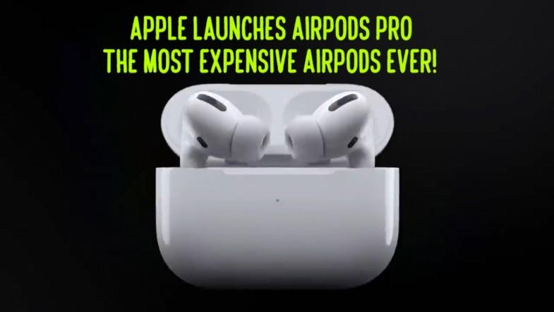 Apple launches AirPods Pro, the most expensive AirPods ever!
