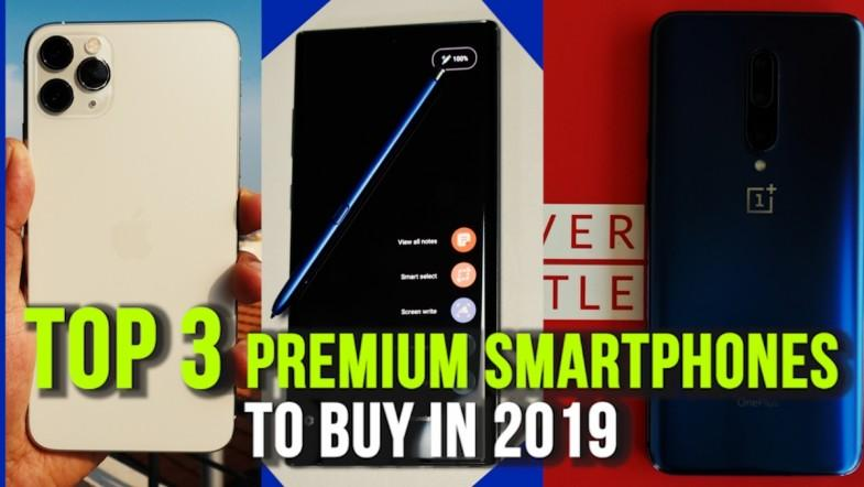 Top 3 premium smartphones to buy in 2019