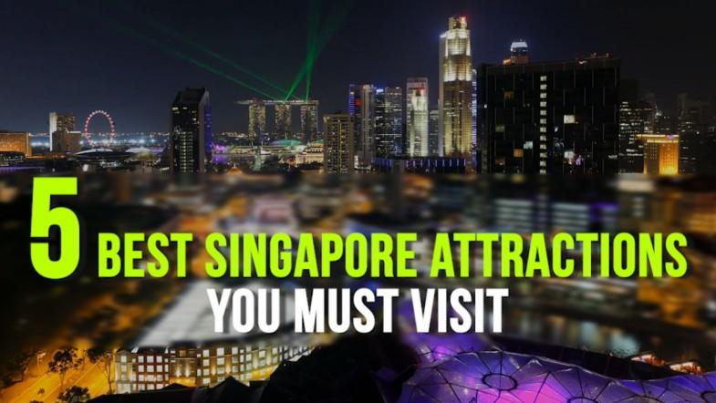 5 best Singapore attractions you must visit