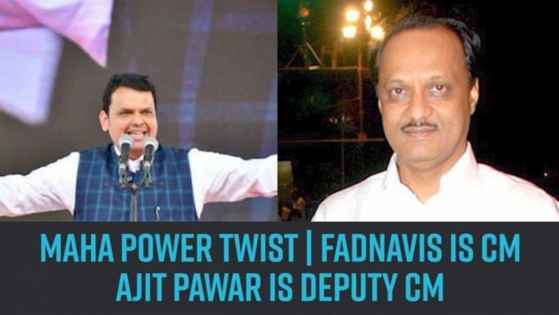 MAHA power twist | Fadnavis is CM, Ajit Pawar his deputy CM