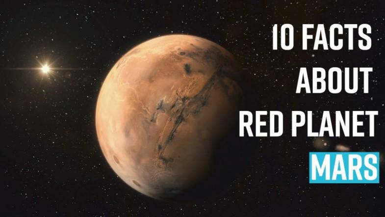 10 facts about Red Planet, MARS