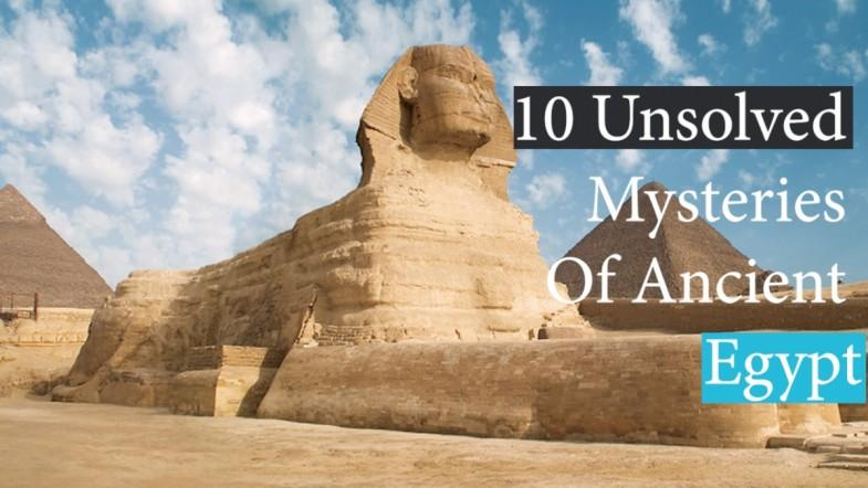 10 Unsolved Mysteries Of Ancient Egypt