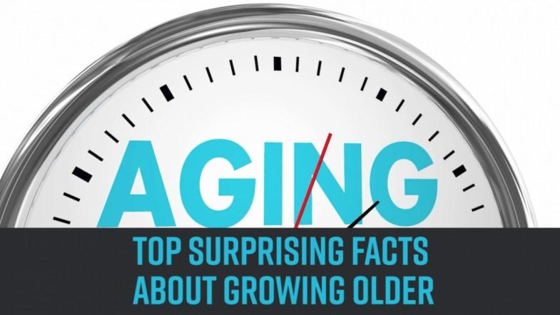 Top surprising facts about growing older
