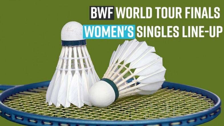 BWF World Tour Finals: Womens singles line-up