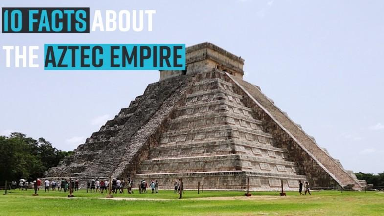 10 Facts About the Aztec Empire