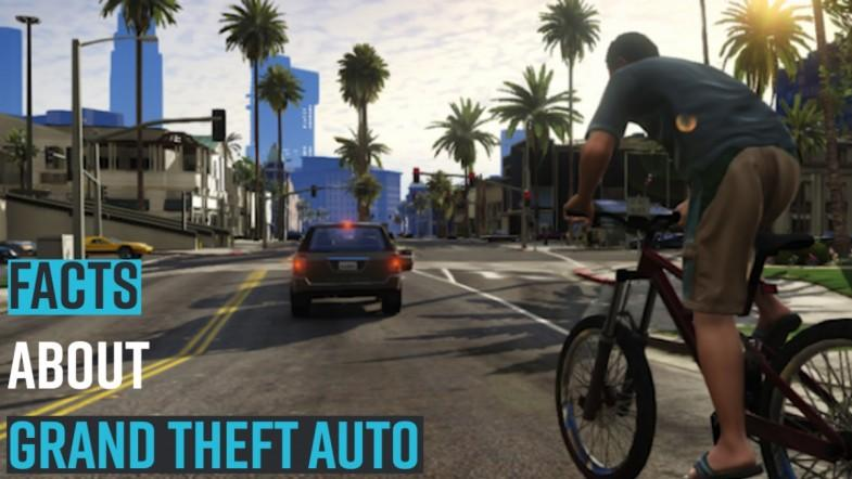 Facts about Grand Theft Auto