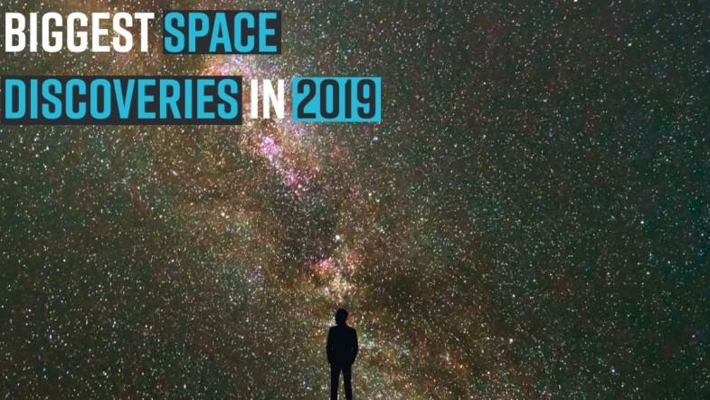 Biggest space discoveries in 2019