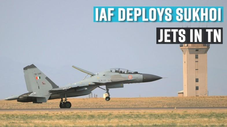 IAF deploys Sukhoi jets in TN