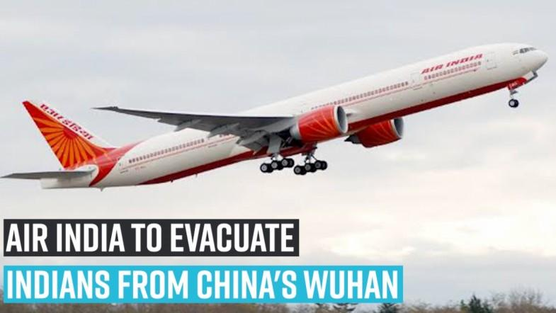 Air India to evacuate Indians from Chinas Wuhan