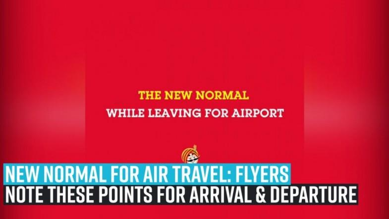 New normal for air travel : Flyers note these points for arrival and departure