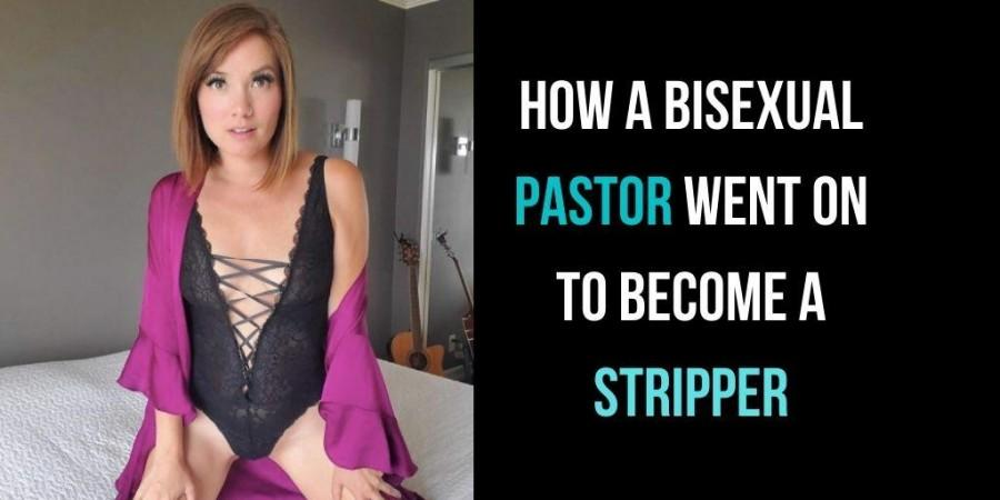 How a bisexual pastor went on to become a stripper