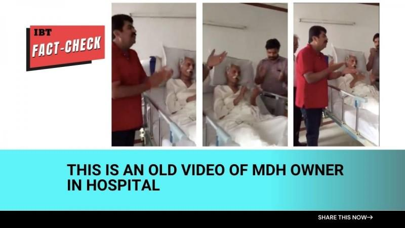 Fact check: Old video of MDH owner in hospital passed off as last video
