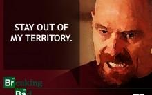 Walter gave us the perfect poster for our doors when he delivered this epic dialogue.